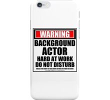 Warning Background Actor Hard At Work Do Not Disturb iPhone Case/Skin