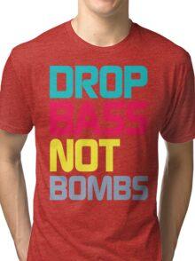 Drop Bass Not Bombs (Charming) Tri-blend T-Shirt