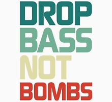 Drop Bass Not Bombs (Insecure) Unisex T-Shirt