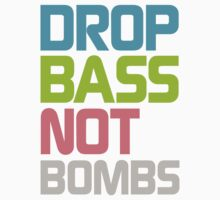Drop Bass Not Bombs (Optimistic) by DropBass