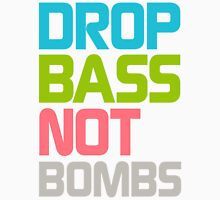 Drop Bass Not Bombs (Optimistic) Unisex T-Shirt