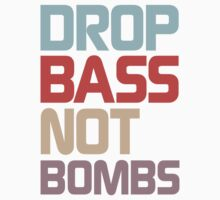 Drop Bass Not Bombs (Pure) Kids Tee