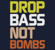 Drop Bass Not Bombs (Generous) by DropBass