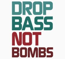 Drop Bass Not Bombs (Idealistic) One Piece - Short Sleeve