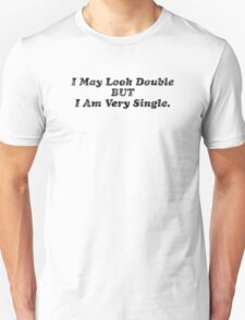 I may look double but I am very single! FADED TEE T-Shirt