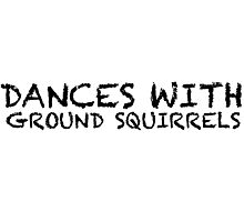 Dances with Ground Squirrels Photographic Print
