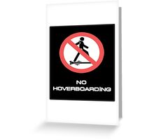 BTTF NO HOVER BOARDING Greeting Card