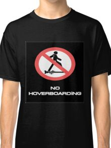 BTTF NO HOVER BOARDING Classic T-Shirt