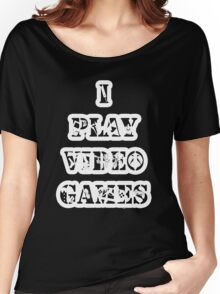 I play video games - in white Women's Relaxed Fit T-Shirt