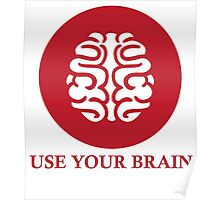use your brain Poster