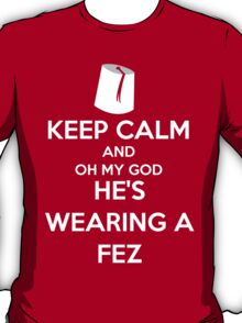 Oh My God He's Wearing A Fez T-Shirt