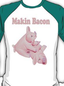✾◕‿◕✾ MAKIN BACON TEE SHIRT ✾◕‿◕✾ T-Shirt
