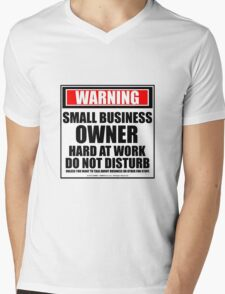Warning Small Business Owner Hard At Work Do Not Disturb Mens V-Neck T-Shirt