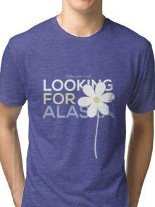 LOOKING FOR ALASKA Tri-blend T-Shirt
