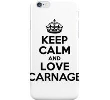 Keep Calm and Love CARNAGE iPhone Case/Skin