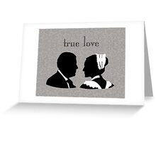 Anna and Bates true love Greeting Card