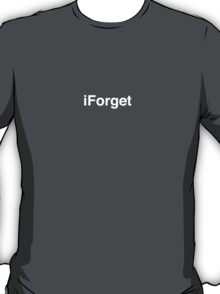 iForget T-Shirt