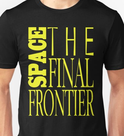 Space, the Final Frontier Unisex T-Shirt