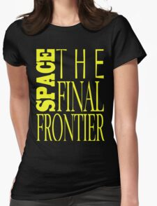 Space, the Final Frontier Womens Fitted T-Shirt