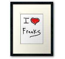 i love freaks Framed Print