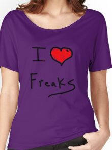 i love freaks Women's Relaxed Fit T-Shirt