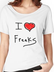 i love freaks Women's Relaxed Fit T-Shirt