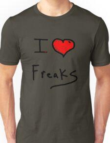 i love freaks Unisex T-Shirt