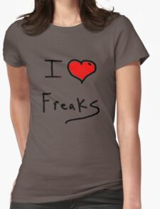 i love freaks Womens Fitted T-Shirt