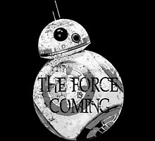 The Force Is Coming by galaxysalvo