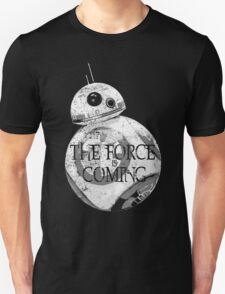 The Force Is Coming T-Shirt