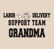 "New Grandma ""Labor & Delivery Support Team Grandma"" by FamilyT-Shirts"