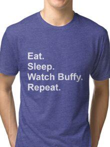 Eat. Sleep. Watch Buffy. Repeat. Tri-blend T-Shirt