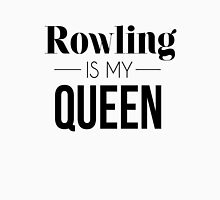 Rowling is my Queen Unisex T-Shirt