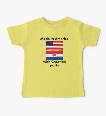 Made In America With Croatian Parts Baby Tee