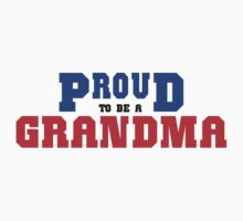 "Grandma ""Proud To Be A Grandma"" by FamilyT-Shirts"