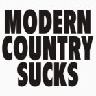Modern Country Sucks by ixrid