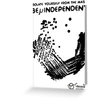 Be μindependent Greeting Card
