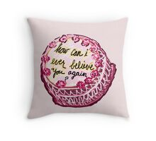 Cake Of Disappointment  Throw Pillow