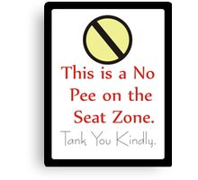 No Pee On Seat Zone - Funny Quote Bathroom Sign Typography Canvas Print