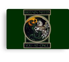 Britain Needs You At Once! WWI Poster Canvas Print