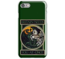 Britain Needs You At Once! WWI Poster iPhone Case/Skin