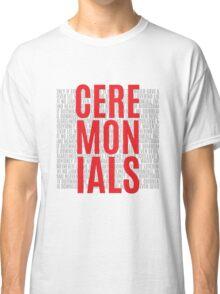 Ceremonials Classic T-Shirt