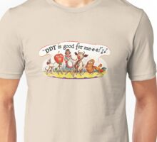DDT is good for me! Unisex T-Shirt