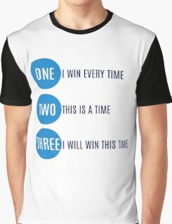 I will win this time Graphic T-Shirt