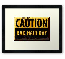 """Funny, """"CAUTION, Bad Hair Day"""" Realistic Rusty Metal Sign Framed Print"""