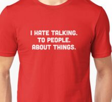 Hate talking Unisex T-Shirt