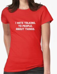 Hate talking Womens Fitted T-Shirt
