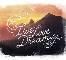 Live, Love, Dream by redtree