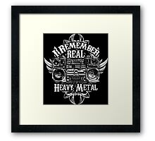 I Remember REAL Heavy Metal Framed Print