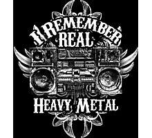I Remember REAL Heavy Metal Photographic Print